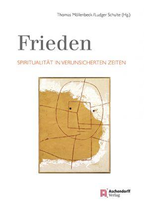 """Neu erschienen: """"Frieden. Spiritualität in verunsicherten Zeiten"""""""